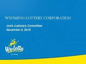 WYOMING LOTTERY CORPORATION. Joint Judiciary Committee November 3, 2015