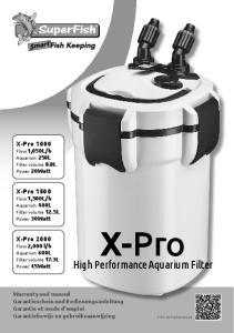 X-Pro. High Performance Aquarium Filter. X-Pro X-Pro X-Pro 2000