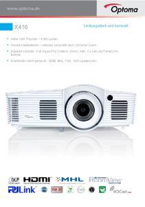 X416. Leistungsstark und kompakt. Heller XGA Projektor Lumen. Flexible Installationen vertikaler Lens Shift und 1,36-facher Zoom