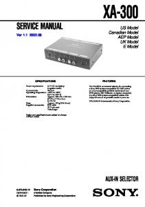 XA-300. SERVICE MANUAL Ver AUX-IN SELECTOR. US Model Canadian Model AEP Model UK Model E Model SPECIFICATIONS FEATURES
