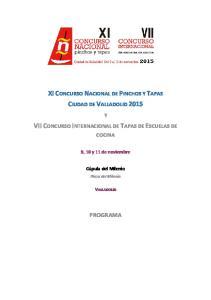 XI CONCURSO NACIONAL DE PINCHOS Y TAPAS CIUDAD DE VALLADOLID 2015 VII CONCURSO INTERNACIONAL DE TAPAS DE ESCUELAS DE PROGRAMA COCINA