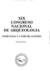 XIX CONGRESO NACIONAL DE ARQUEOLOGIA