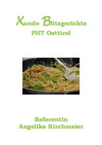 Xunde Blitzgerichte. PHT Osttirol. Referentin Angelika Kirchmaier