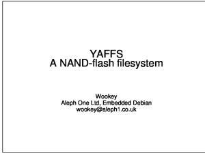 YAFFS A NAND-flash filesystem. Wookey Aleph One Ltd, Embedded Debian
