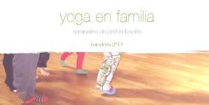 yoga en familia seminarios de profundización barcelona 2014