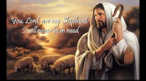You, Lord, are my Shepherd. I will never be in need