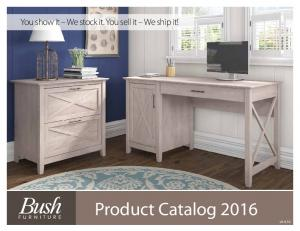 You show it We stock it. You sell it We ship it! Product Catalog 2016 v9.9.16