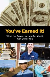 You ve Earned It! What the Earned Income Tax Credit Can Do for You