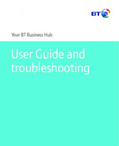 Your BT Business Hub. User Guide and troubleshooting