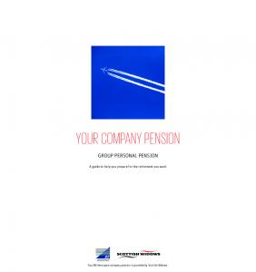 YOUR COMPANY PENSION GROUP PERSONAL PENSION. A guide to help you prepare for the retirement you want