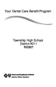 Your Dental Care Benefit Program. Township High School District #211 P02807