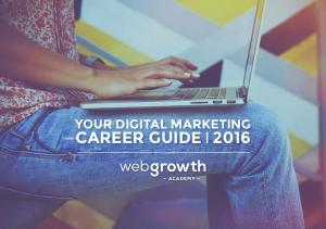 YOUR DIGITAL MARKETING CAREER GUIDE 2016