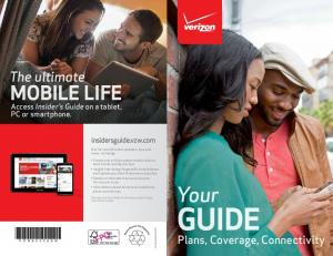Your GUIDE MOBILE LIFE. The ultimate. Plans, Coverage, Connectivity. Access Insider s Guide on a tablet, PC or smartphone. insidersguide.vzw