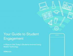 Your Guide to Student Engagement. 4 Ways to Get Today s Students Involved Using Mobile Technology