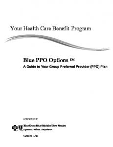 Your Health Care Benefit Program. Blue PPO Options SM