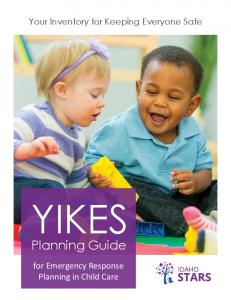 Your Inventory for Keeping Everyone Safe YIKES. Planning Guide. for Emergency Response Planning in Child Care