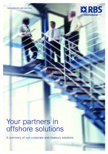 Your partners in offshore solutions A summary of our corporate and treasury solutions