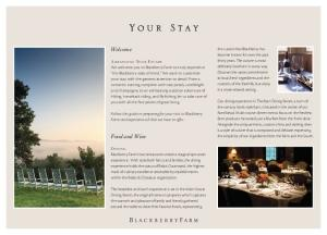 Your Stay. Follow this guide in preparing for your visit to Blackberry Farm and experience all that we have to offer