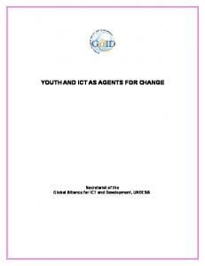 YOUTH AND ICT AS AGENTS FOR CHANGE. Secretariat of the Global Alliance for ICT and Development, UNDESA
