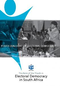 YOUTH DIALOGUE ON ELECTORAL DEMOCRACY. The Role of the Youth in. Electoral Democracy in South Africa
