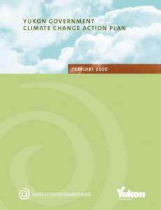 YUKON GOVERNMENT CLIMATE CHANGE ACTION PLAN. February 2009