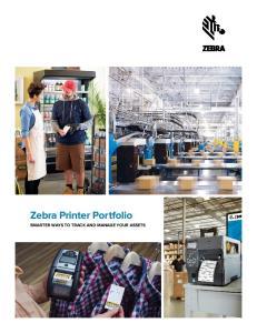 Zebra Printer Portfolio SMARTER WAYS TO TRACK AND MANAGE YOUR ASSETS