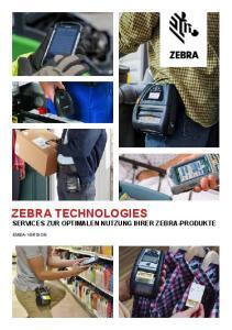 ZEBRA TECHNOLOGIES SERVICES ZUR OPTIMALEN NUTZUNG IHRER ZEBRA-PRODUKTE