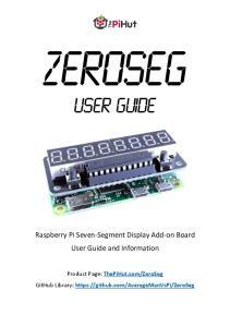 ZeroSeg. User Guide. Raspberry Pi Seven-Segment Display Add-on Board User Guide and Information