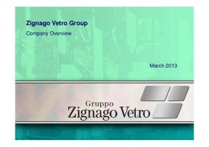 Zignago Vetro Group. Company Overview. March 2013