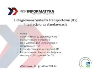 Zintegrowane Systemy Transportowe (ITS) Integracja oraz standaryzacja