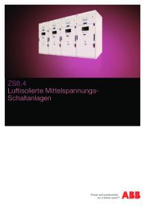 ZS8.4 Luftisolierte Mittelspannungs- Schaltanlagen