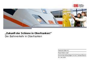 Zukunft der Schiene in Oberfranken! Der Bahnverkehr in Oberfranken