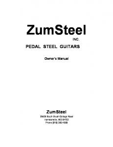 ZumSteel PEDAL STEEL GUITARS. ZumSteel INC. Owner s Manual South Brush College Road Harrisionville, MO Phone (816)