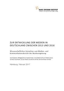 ZUR ENTWICKLUNG DER MEDIEN IN DEUTSCHLAND ZWISCHEN 2013 UND 2016