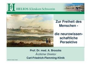 Zur Freiheit des Menschen - die neurowissenschaftliche. Persektive. HELIOS Kliniken Schwerin