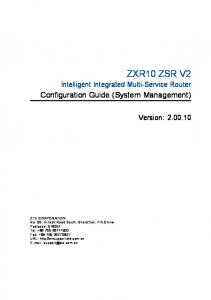 ZXR10 ZSR V2. Configuration Guide (System Management) Intelligent Integrated Multi-Service Router. Version: